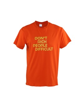 Dont Rich People Difficult Orange
